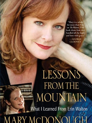 """Mary McDonough's memoir """"Lessons from the Mountain: What I Learned from Erin Walton"""" was published in 2011."""