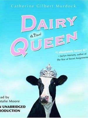 """""""Dairy Queen"""" byCatherine Gilbert Murdock"""
