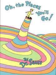 'Oh, the Places you'll go by Dr. Seuss'