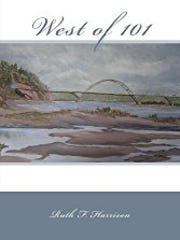 """Ruth F. Harrison's """"West of 101."""""""