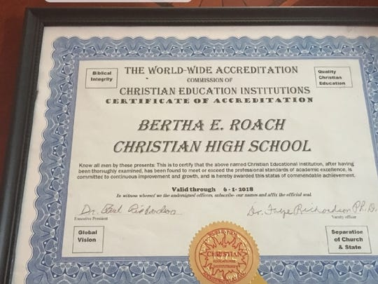 A certificate of accreditation from the World-Wide Accreditation Commission of Christian Education Institutions says Bertha E. Roach Christian High School is accredited through June, 1, 2018.