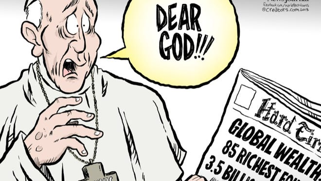 "In this cartoon by Andy Marlette, Pope Francis picks up a Hard Times newspaper and reads the headlines that unfortunately confirm remarks he made a few weeks ago about income inequality: ""Global wealth: 85 richest equal 3.5 billion poorest."" ""Dear God!!!"" the pope exclaims. (Gannett, Andy Marlette/Pensacola (Fla.) News Journal)"