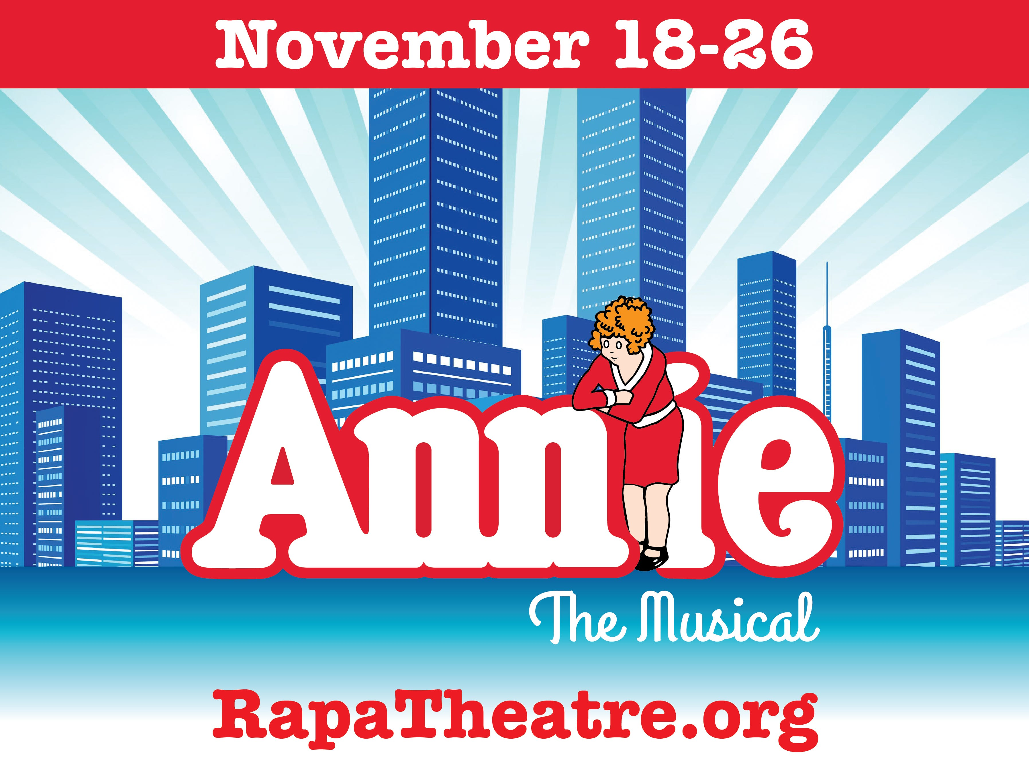 Watch Annie, Sandy,  billionaire  Oliver Warbucks and the rest of the gang at RAPA 11-18-11-26.