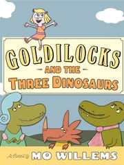"""Goldilocks and the Three Dinosaurs"" by Mo Willems"