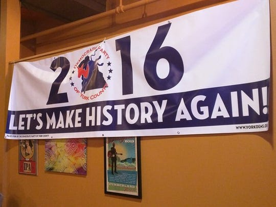 This banner was prominent at the York County Democrats'