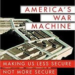 """America's War Machine: Making Us Less Secure, Not More Secure"" by James McCartney"