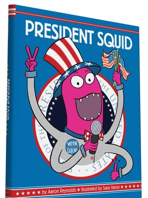 """""""President Squid"""" by Aaron Reynolds, illustrated by Sara Varon"""