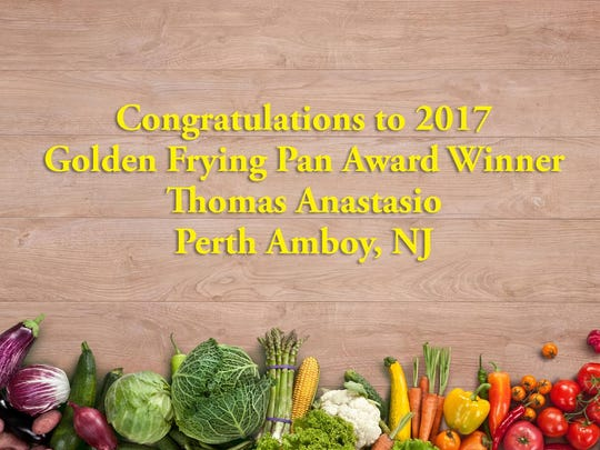 Thomas Anastasio of Perth Amboy was awarded the Golden Frying Pan.