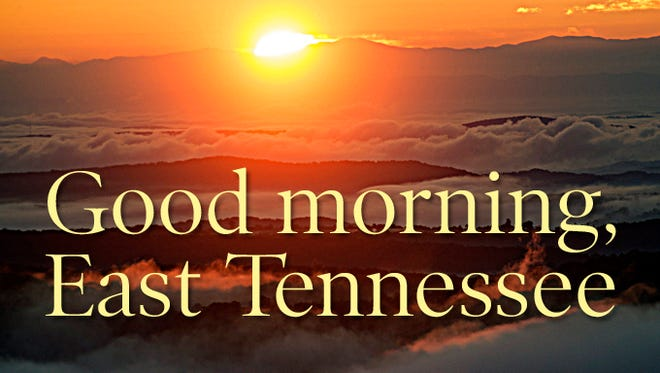 Good morning, East Tennessee.