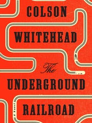 """""""The Underground Railroad,"""" by Colson Whitehead"""