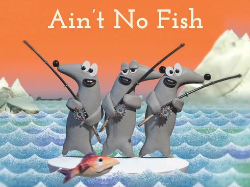 Ain't No Fish.