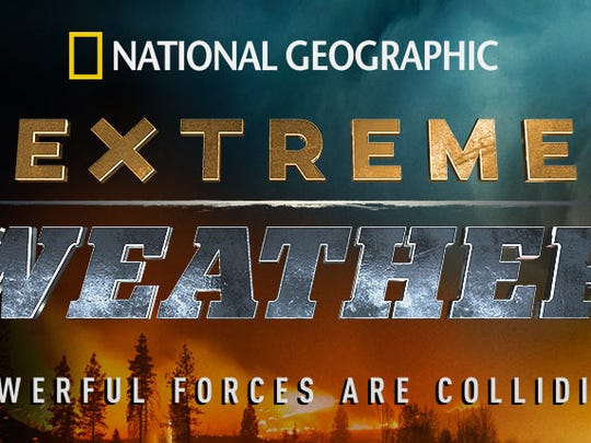 """National Geographic film """"Extreme Weather"""" is screening"""