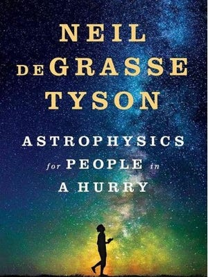 """""""Astrophysics for People in a Hurry,"""" Neil deGrasse Tyson"""