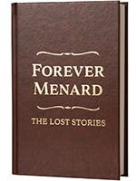 """""""Forever Menard: The Lost Stories"""" is published by Mulberry Avenue Books in San Angelo."""