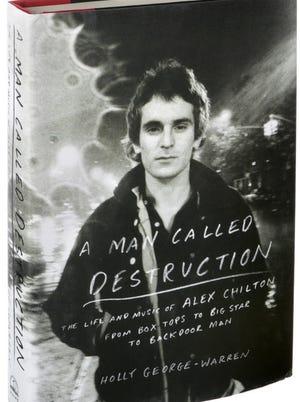 The Alex Chilton biography 'A Man Called Destruction' is on sale now.