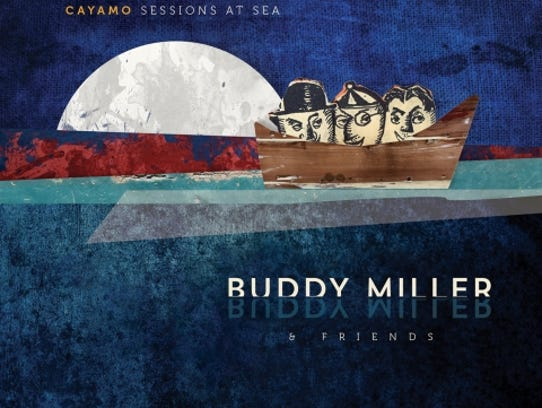 "Buddy Miller and Friends, ""Cayamo Sessions at Sea"""