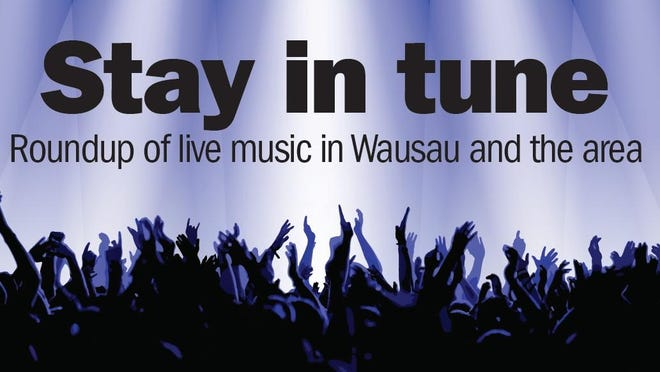 """""""Stay in Tune"""" is a weekly feature that outlines this weekend's live music performance in the Wausau region."""