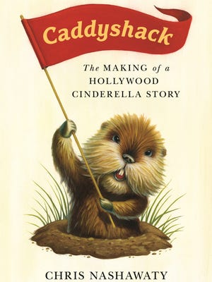 "The cover of ""Caddyshack: The Making of a Hollywood Cinderella Story"" by Chris Nashawaty."