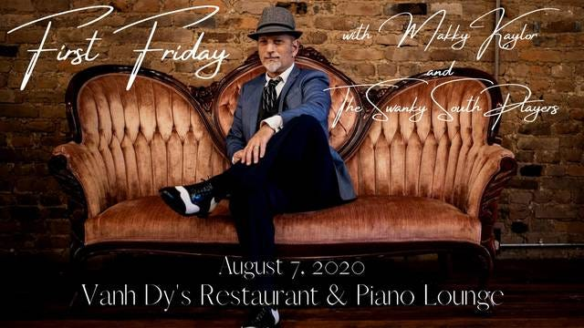 Makky Kaylor & The Swanky South Players will perform two special sets of music at Vanh Dy's Restaurant's upstairs speakeasy lounge during First Fridays in Columbia from 7-10 p.m.