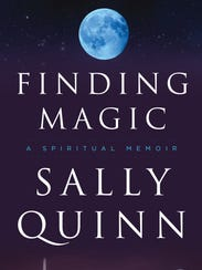 """Finding Magic"" is Sally Quinn's newly released spiritual"