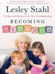 "Lesley Stahl's new book, ""Becoming Grandma,"" ($27,"