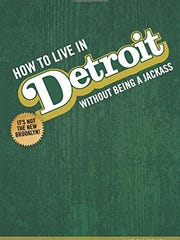 How to Live in Detroit ...