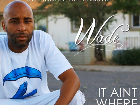 """Phoenix rapper Wade releases new single, """"It Ain't"""