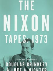 'The Nixon Tapes: 1973' by Douglas Brinkley and Luke