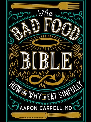 """Cover of """"The Bad Food Bible,"""" a book by IU pediatrician Aaron Carroll"""