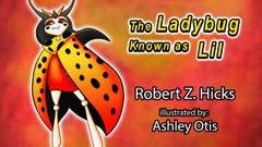"""Bob Hicks, who is a member of the Ionia High School Class of 1954, published """"The Ladybug Known as Lil"""" on Oct. 12 -- his fourth rhyming children's book. It was inspired by Hicks' memory of growing up on his grandfather's farm four miles north of Ionia on M-66."""