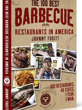 """The 100 Best Barbecue Restaurants in America"" book by Johnny Fugitt."