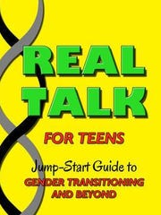 """Real Talk,"" a published guide to gender transitioning for teens by Seth Rainess"