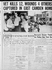 The Sept. 6, 1949, edition of the Evening Courier tells the story of Howard Unruh massacre. The veteran wounded three and killed 13 before police captured him after a standoff at his Camden apartment.