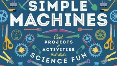 """The Kids' Book of Simple Machines"""