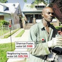 """""""How in the world do you allow a bill to build like that? Then to go after me for less than $190?"""" — Sherman Foster<252><137,,>Photo of Sherman Foster, who lives next door to 14537 Monica in Detroit on Thursday 8.28.14. We are doing a story about how $21 million in water bills are owed on 11,000 houses set to be sold at tax auction. Drug houses and those occupied by squatters owe $25,000 or more.Some $21.5 million in water bills is owed on 11,000 Detroit homes set to be sold at tax foreclosure auctions this fall, an astounding figure that demonstrates how rarely the utility was disconnected until recently. Water continues to run in drug homes, those occupied by squatters and those that have been vacant for years, neighbors say. The biggest bill: $68,000 for a small ranch on Sussex whose owner died four years ago. Another $35,000 is owed in a ramshackle two-story house that is open to the elements on Hartwell near Schaefer. """"I believe it,"""" said neighbor Lavince Pruitt. """"The water ran for months and months last winter. There was a 2-inch-thick sheet of ice all around that house. We called the city every day for months and they never did anything."""" Water officials say that, although liens have been placed on the homes for unpaid bills, there is little hope of collecting the bills. But the bills beg the question: How is it possible to run up bills for $25,000 to $30,000 without getting cut off? (David Coates/The Detroit News)<252><137>"""