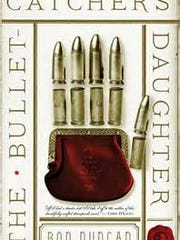 'The Bullet-Catcher's Daughter' byRod Duncan