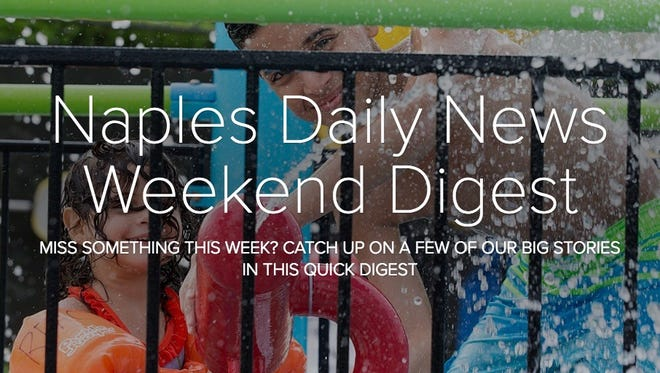 Naples Daily News Weekend Digest