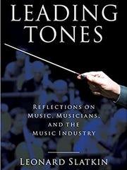 """Leading Tones,"" by Leonard Slatkin"