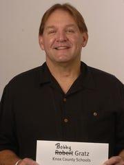 Bobby Gratz,  Knox County Schools