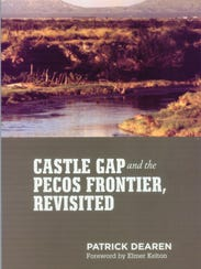 """Castle Gap and the Pecos Frontier, Revisited"" by Patrick"