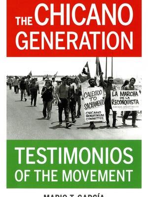 """The Chicano Generation: Testimonios of the Movement"" by Mario T. García."