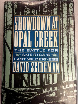 Showdown at Opal Creek, by David Seideman.