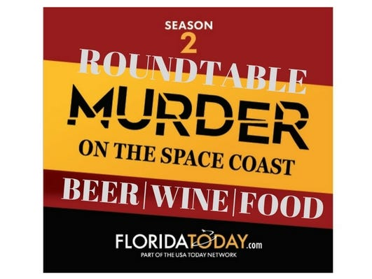 "Join FLORIDA TODAY for an informal discussion over beer and wine of our ""Murder on the Space Coast"" season 2 podcast."