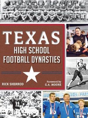 """Texas High School Football Dynasties"" by Rick Sherrod"