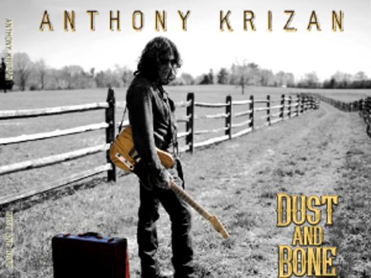 "The cover of North Plainfield-raised, Raritan Borough-based blues-rocker Anthony Krizan's 2016 solo album, ""Dust and Bone"""