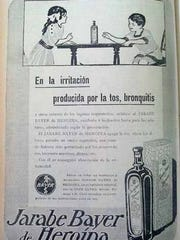 After releasing heroin in 1898, Bayer marketed the drug around the world as a cough suppressant for adults and children. This was an advertisement from Spain.