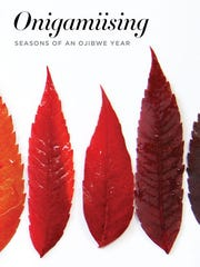 """Onigamiising: Season of an Ojibwe Year"" is a collection"