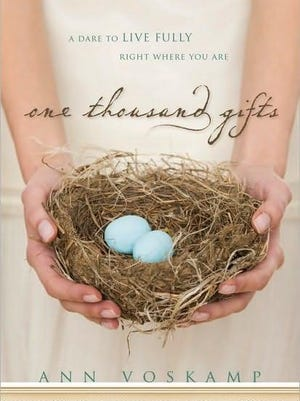 'One Thousand Gifts: A Dare to Live Fully Right Where You Are' by Ann Voskamp