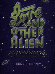 """""""Love and Alien Experiences"""" is the first book from"""