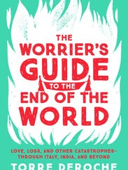 """The Worrier's Guide to the End of the World"" by Torre"